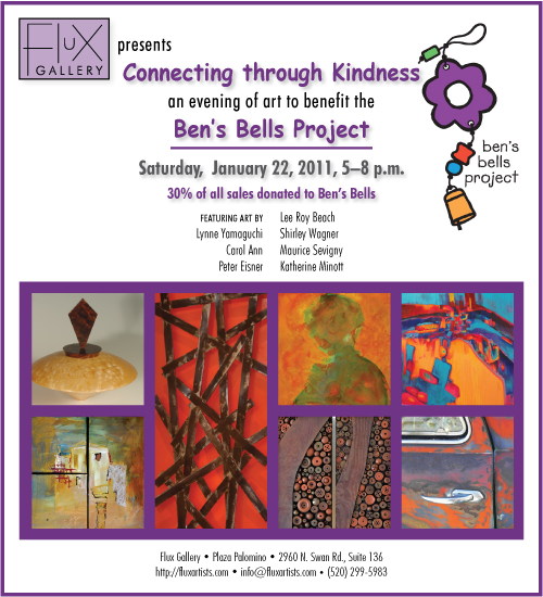 "Flux Gallery presents ""Connecting through Kindness,"" an evening of art to benefit the Ben's Bells Project, Saturday, January 22, 2011."